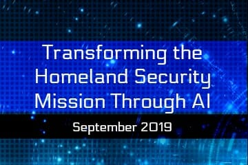 Transforming the Homeland and National Security Missions Through Artificial Intelligence
